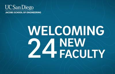 UC San Diego Jacobs School of Engineering Hires 24 Faculty in Fall 2020
